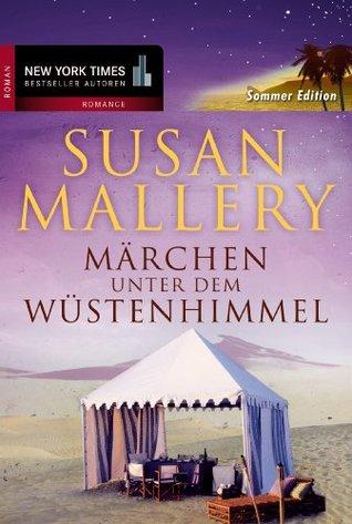 Märchen unter dem Wüstenhimmel: Happy End - und dann ? / Und du liebst mich doch! / Küss mich, Kronprinz  by  Susan Mallery