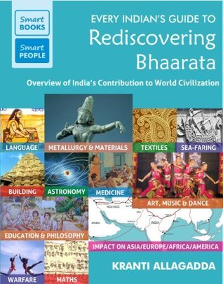 Every Indians Guide to Rediscovering Bhaarata Kranti Allagadda