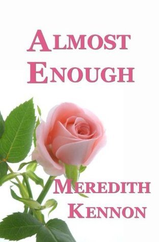 Almost Enough (Greystone Series)  by  Meredith Kennon