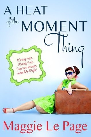 A Heat Of The Moment Thing Maggie Le Page