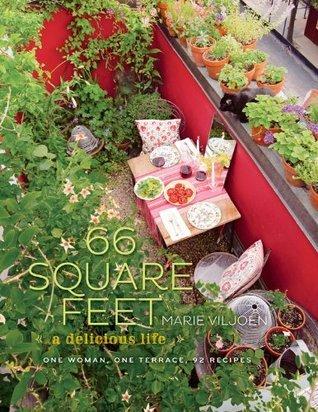 66 Square Feet: A Delicious Life Marie Viljoen