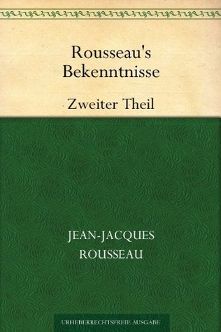 Rousseaus Bekenntnisse  by  Jean-Jacques Rousseau