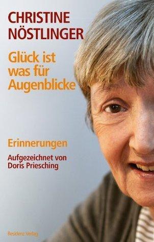 Glück ist was für Augenblicke: Erinnerungen  by  Christine Nöstlinger