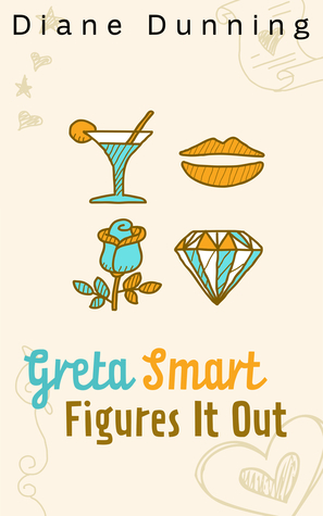 Greta Smart Figures It Out  by  Diane Dunning