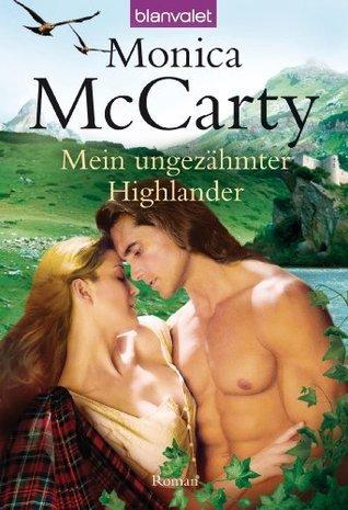 Mein ungezähmter Highlander: Roman  by  Monica McCarty