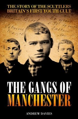 The Gangs of Manchester Andrew Davies