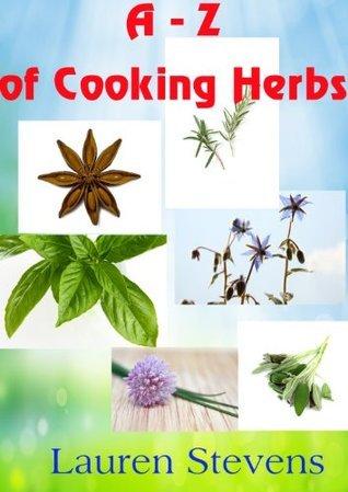 A-Z of Cooking Herbs  by  Lauren Stevens