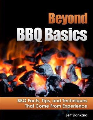 Beyond BBQ Basics Jeff Slankard