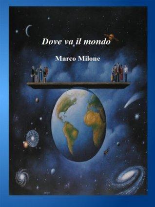 Dove va il mondo Marco Milone