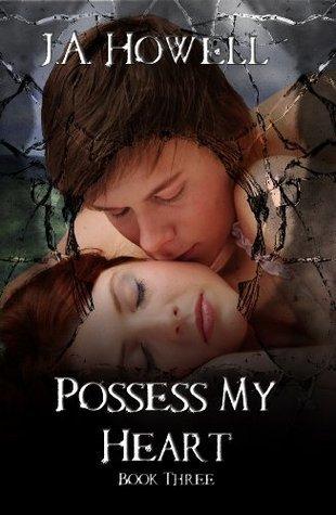 Possess My Heart (The Possess Saga)  by  J.A. Howell