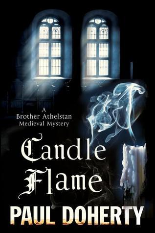 Candle Flame (Sorrowful Mysteries of Brother Athelstan, #13) Paul Doherty