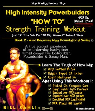High Intensity Powerbuilders HOW TO Strength Training Workout (Mind Becomes Mass Foundational Series) Bill Sahli