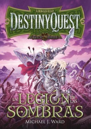 DestinyQuest: La Legión de las Sombras  by  Michael J. Ward