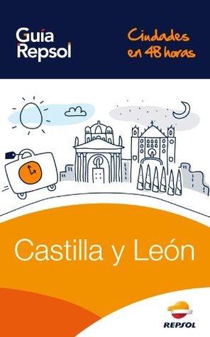 Castilla y León (Ciudades en 48 horas) (Spanish Edition)  by  Guía Repsol