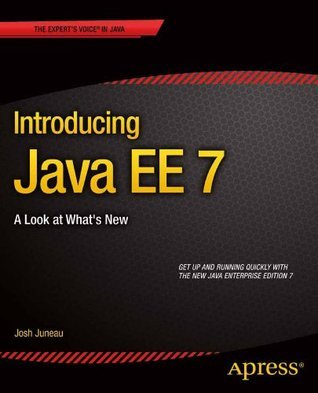 Introducing Java EE 7: A Look at Whats New Josh Juneau