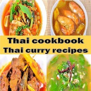 Thai cookbook: thai curry recipes  by  Thai cookbook