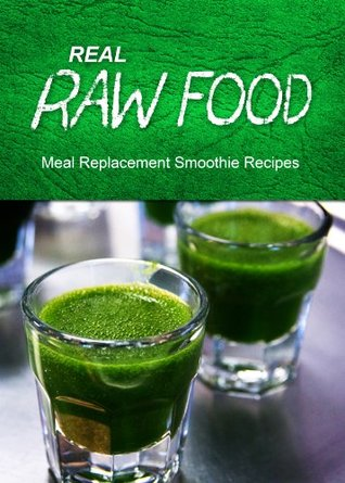 Real Raw Food - Breakfast and Dessert Cookbook: Raw Diet Cookbook for the Raw Lifestyle  by  Real Raw Food