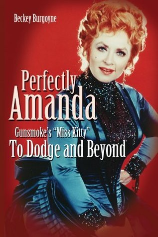 Perfectly Amanda: Gunsmokes Miss Kitty, To Dodge and Beyond Beckey Burgoyne