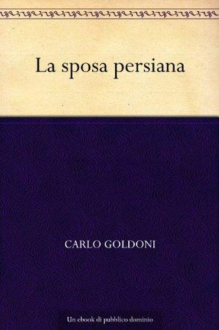 La sposa persiana Carlo Goldoni