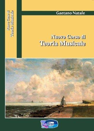 Nuovo Corso di teoria Musicale  by  GAETANO NATALE