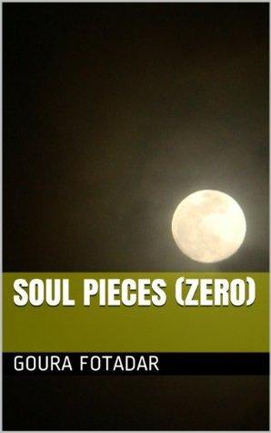 Soul Pieces : Zero  by  Goura Fotadar