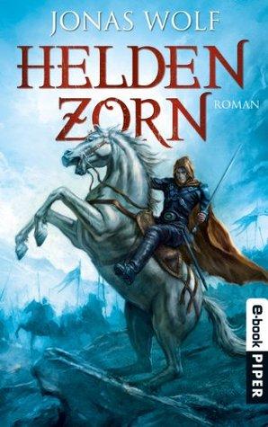 Heldenzorn: Ein Roman aus der Welt des Skaldat  by  Jonas Wolf