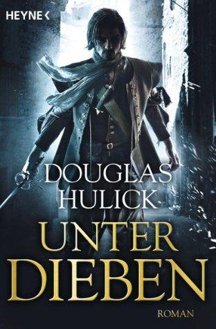 Unter Dieben: Roman Douglas Hulick