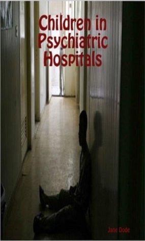 Children in Psychiatric Hospitals  by  Jane Dode