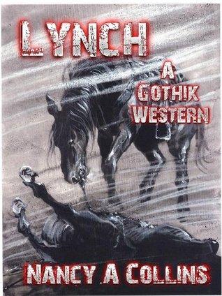 Lynch: A Gothik Western  by  Nancy A. Collins