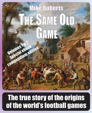 The Same Old Game (Volumes 1 and 2)  by  Mike Roberts