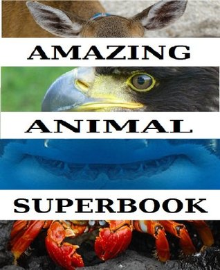 The Amazing Animal Superbook  by  Tarrant Brothers