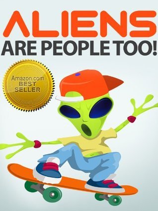 Aliens Are People Too! A Young Childrens Book Susan Bradley