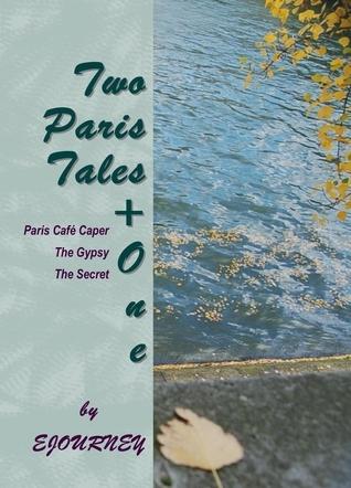 Two Paris Tales + One E. Journey