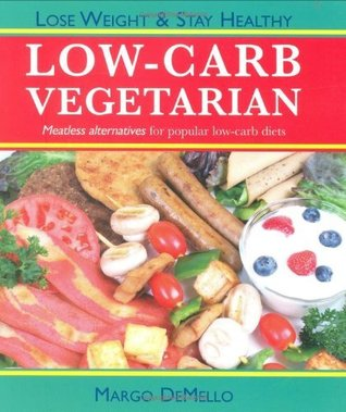 The Low-Carb Vegetarian  by  Margo Demello
