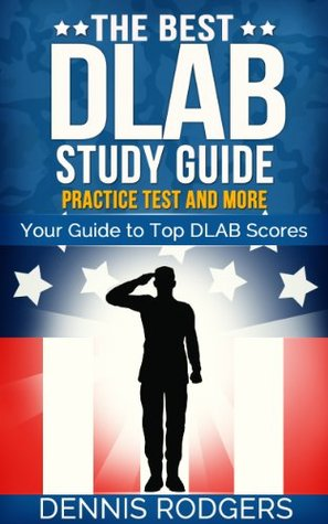 The Best DLAB Study Guide: Practice Test and More Dennis Rodgers