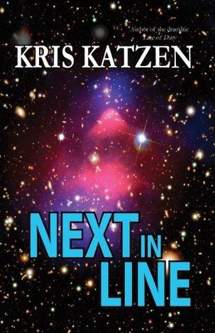 Next in Line  by  Kris Katzen