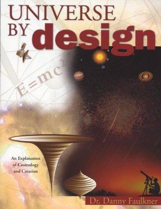 Universe  by  Design (Design Series) by Danny Faulkner