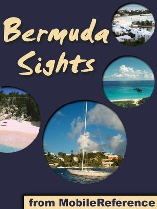 Bermuda Sights 2011: a travel guide to the top 16+ attractions in Bermuda MobileReference