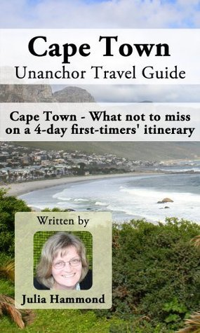 Cape Town Unanchor Travel Guide - Cape Town - What not to miss on a 4-day first-timers itinerary Julia Hammond