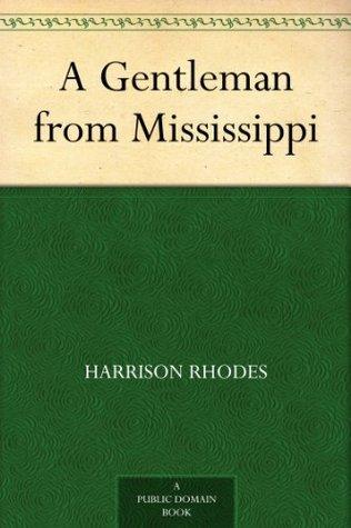 A Gentleman from Mississippi Harrison Rhodes