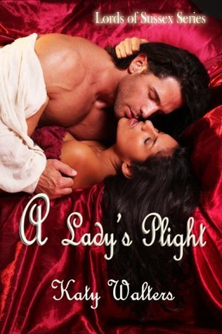 A Ladys Plight (Lords Of Sussex, #1)  by  Katy Walters