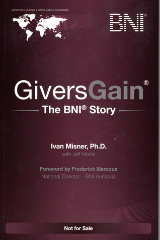Givers Gain The BNI Story Ivan Misner