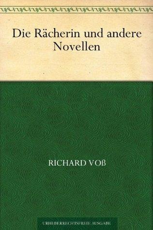 Die Rächerin und andere römische Novellen Richard Voss