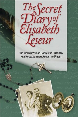 Secret Diary of Elisabeth Leseur  by  Elisabeth Leseur