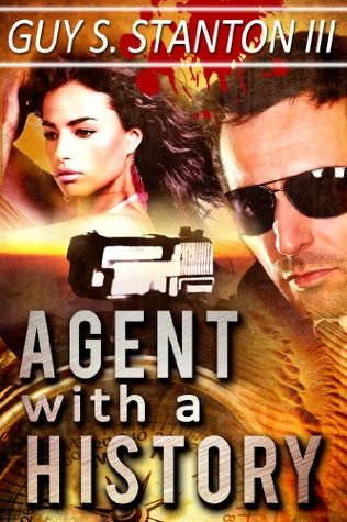 Agent with a History (The Agents for Good #1)  by  Guy Stanton III