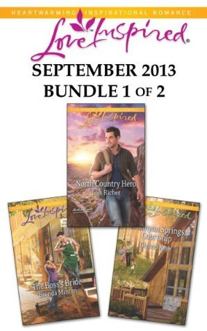 Love Inspired September 2013 - Bundle 1 of 2: The Bosss Bride/North Country Hero/A Canyon Springs Courtship  by  Brenda Minton