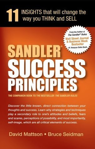 Sandler Success Principles : 11 Insights that will change the way you Think and Sell  by  David Mattson