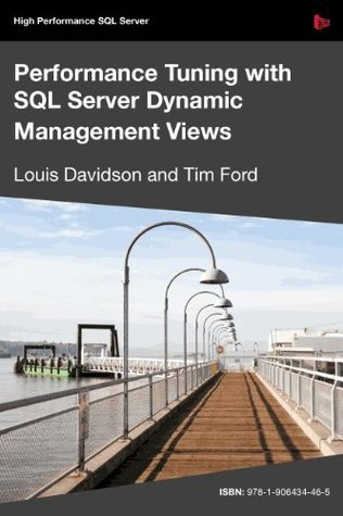 Performance Tuning with SQL Server Dynamic Management Views Louis Davidson