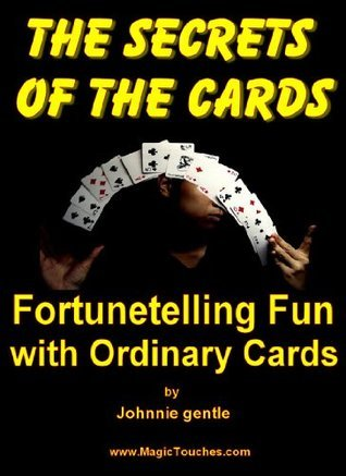 THE SECRETS OF THE CARDS - Fortunetelling Fun Johnnie  Gentle