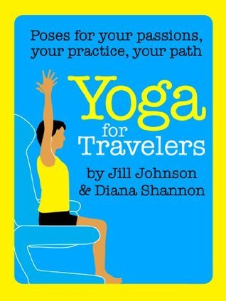 Yoga for Travelers  by  Jill Johnson